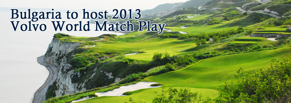 Bulgaria to host 2013 Volvo World Match Play